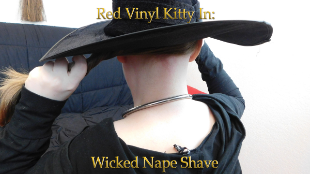 A Wicked Nape Shave video from Red Vinyl Kitty